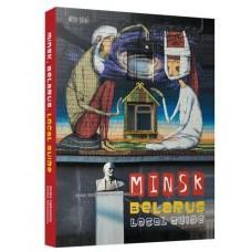 Minsk, Belarus. Local Guide